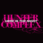 hunter complex - here is the night ep inside tray