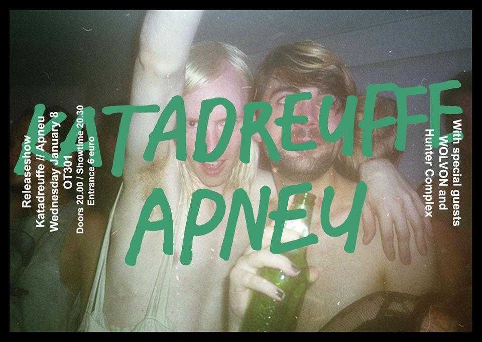 flyer: katadreuffe & apneu release show, ot301, amsterdam - january 8 2014