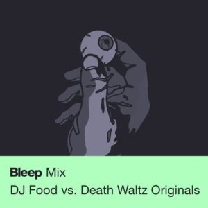 bleep-mix-dj-food-vs-death-waltz-originals
