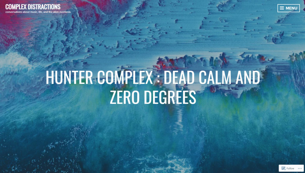 hunter-complex-dead-calm-and-zero-degrees-complex-distractions-17-march-2020